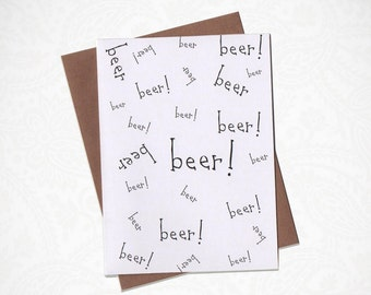 Beer Beer Beer Greeting Card!