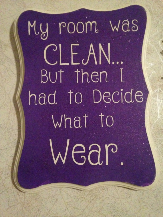 Clean Room but had to Decide what to Wear Glitter Sign