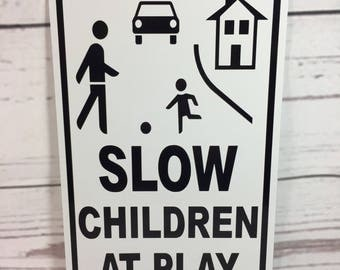 SLOW Children At Play Metal Street Traffic Caution Playing Sign NEW (3 sizes available)