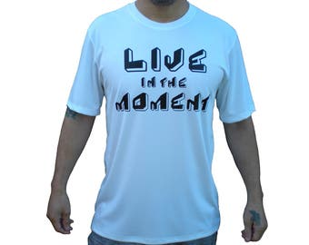 ToxicWaves Live in the Moment  teens/adults T-shirt