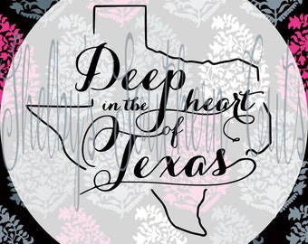 Deep in the Heart of Texas SVG EPS DXF png Cut File