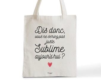 Tote Bag Sublime, Cadeau romantique pour elle, Cadeau de Saint Valentin, Mariage, Typographie, Déclaration, Citation