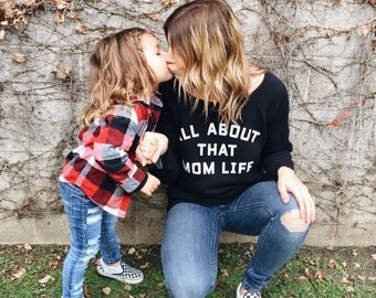 Mom Life Adult Sweatshirt Sweater Shirt TShirt T-Shirt Mama Mommy Phrase All About that Mom life Top Stylish Mom Gift Mother's Day