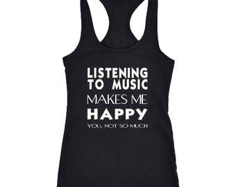 Listening to music Racerback Tank Top T-Shirt. Funny Listening to music Tank.