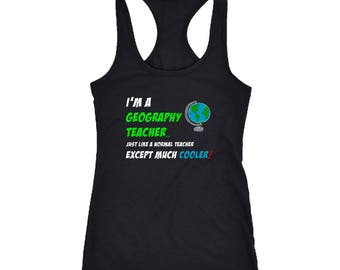 Geography Teacher Racerback Tank Top T-Shirt. Funny Geography Teacher Tank.
