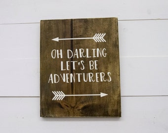 Oh Darling Let's Be Adventurers Wood Sign - Ready to Ship