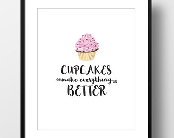 Cupcakes Make Everything Better, Typography, Baking Quote, Digital Print, Art Print, Instant Download