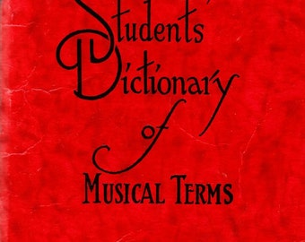 Students Dictionary of Musical Terms copyright 1926