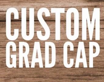 Custom Grad  Cap