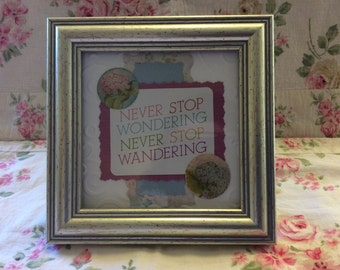 Framed Inspirational Quote - Never Stop Wondering, Never Stop Wandering