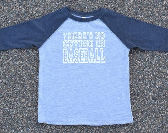 THERE'S NO CRYING in baseball- 3/4 length baseball tee- A Leaugue of Their Own