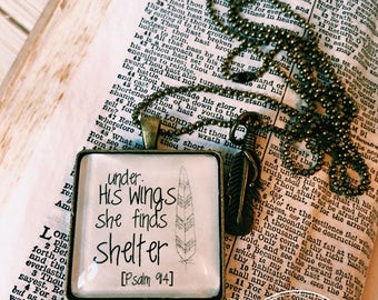 Under His Wings She Finds Shelter Necklace- Psalm 91:4 Necklace, Scripture Necklace, Scripture Pendant, Inspirational Jewelry
