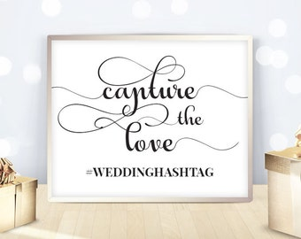 Wedding hashtag sign printable, capture the love, social media sharing photos videos, signage template  - 5x7 / 8x10 / 11x14 / 16x20 DIGITAL