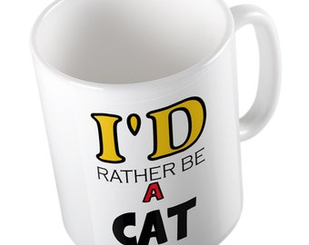 I'd rather be a CAT Mug