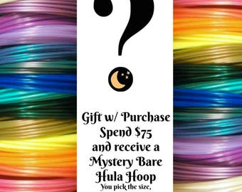 Gift with Purchase: Spend 75 dollars and receive a Free Mystery Hoop- Please read description for details
