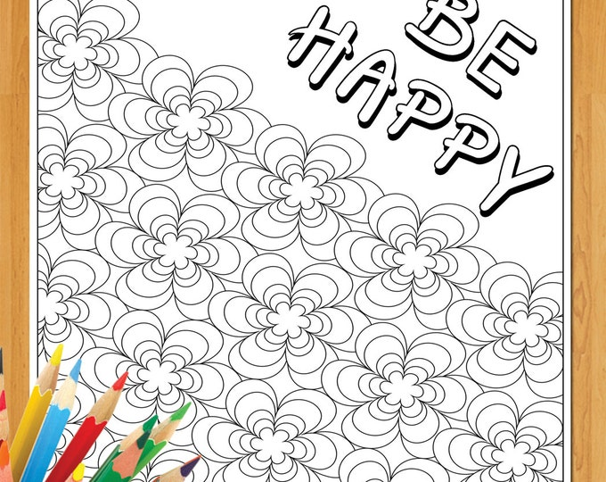 Quote Coloring Page, Be Happy Coloring Page, Happy Word Coloring, Download Flower Coloring Pages, Printable Coloring Sheet, Coloring Posters