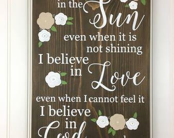 I believe in the sun even when it is not shining
