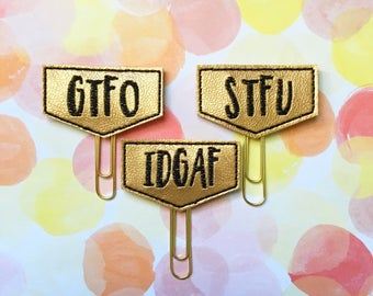 Planner Clips, GTFO, IDGAF, STFU, Snarky Rude Language, Sarcastic Language, Planner Accessory, Bookmark Paperclip