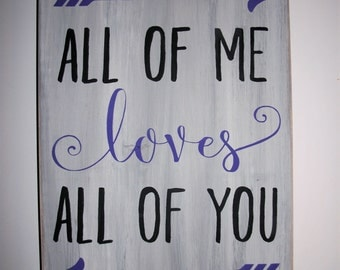 All of ME LOVES All of YOU wood sign,love,marriage,wedding gift,anniversary