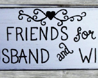 Best FRIENDS for life HUSBAND and WIFE wood sign,hand painted,wedding gift,anniversary gift