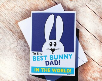 The Best Bunny Dad in the World Birthday Card. Best4bunny