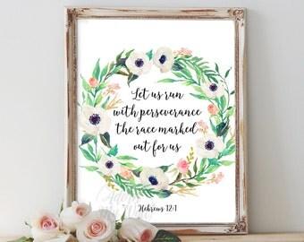 Scripture Verse Print, Printable Verses, Hebrews 12:1, Bible Wall Art, Bible Quotes, Wall Art, Home Decor, Let us run with perseverance,