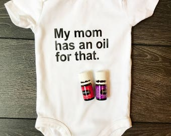 My Mom Has An Oil For That Baby Onesie