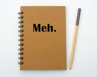 Meh. Notebook/Journal