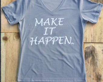 Make it Happen Shirt