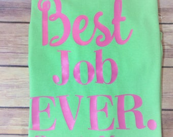 Best Job Ever - Mom Shirt - Custom Mom Shirt - Personalized Mom shirt - Custom shirt - Mom Life