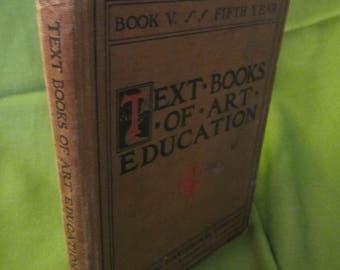 1904 ** Text Books of Art Education Book V ** Hugo B Froehlich * Bonnie E Snow **sj