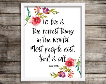 Oscar Wilde Print - Printable Art - Oscar Wilde Quote - To live is the rarest thing in the world - Printable Quote - 8x10 - Life Quote