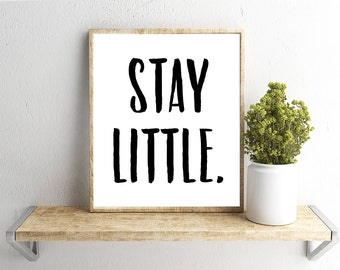 Printable Wall Art, Stay Little Quote, Home Decor, Instant Download