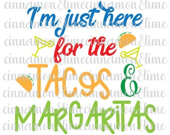 Cinco de Mayo Svg, I'm Just Here for the Tacos and Margaritas Svg, Happy Cinco De Mayo Svg, Mexican Svg File, Tacos Svg