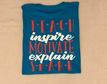 Teach, Inspire, Motivate, Explain, Spark| Teacher Shirt| Teacher Assistant| Teacher Appreciation Gift| Personalized Gift| Back to School