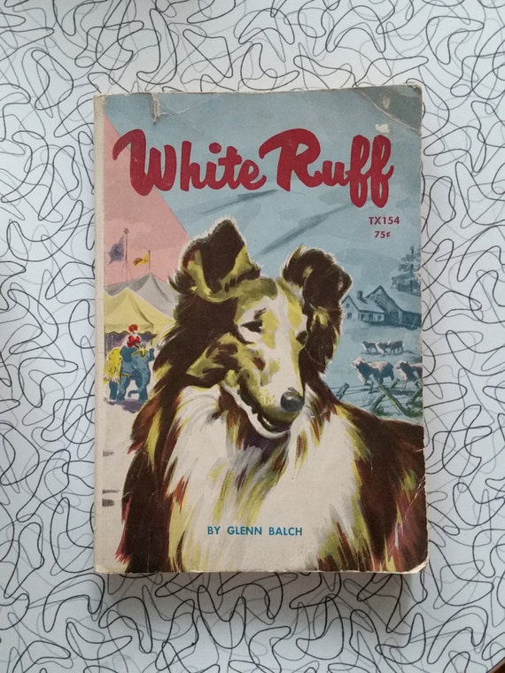 1958 Edition - WHITE RUFF by Glenn Balch | Vintage Paperback Kids Book | Mid Century Book About Collie Dog | TAB Books / Scholastic