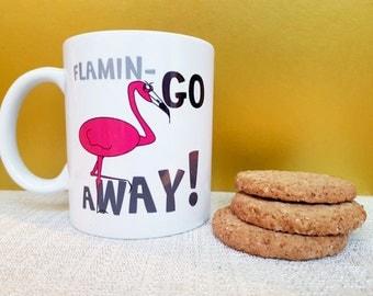 Alternative Easter Egg - Flamin Go Away - Funny Mug - Flamingo Puns - Rude Cheeky Silly Gift- Quirky Mugs - Fun Office Mug - Charity Present