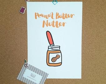 Peanut Butter Nutter card, or print - A4, A5.
