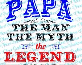 Papa, The Man, The Myth, The Legend SVG