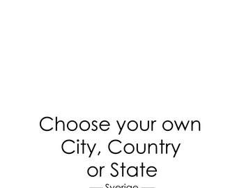 Choos your own City, Country or State