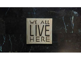 We All Live Here Original Stained Wood Burned Wall Hanging
