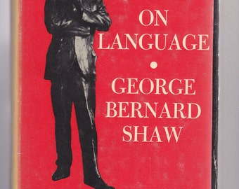 On Language by George Bernard Shaw 1963 Hardcover