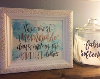 The Most Memorable Days End in the Dirtiest Clothes // Laundry Room Watercolor Print