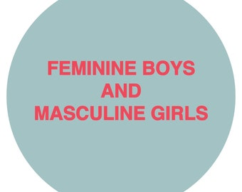 feminine boys and masculine girls pin