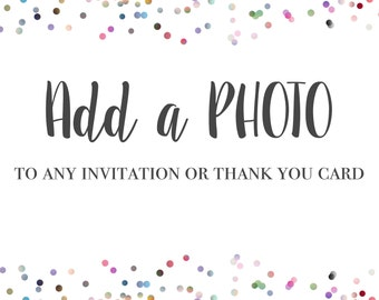 Add a PHOTO to any Invitation or Thank You Card