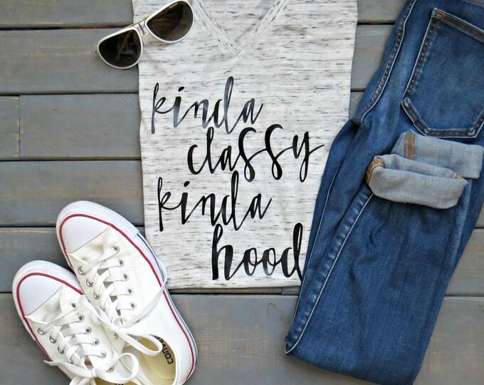 Kinda Classy Kinda Hood Tee, Women's T-shirt, Funny Graphic Tee, Trendy Tee, Gifts For Her
