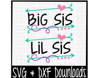 Big Sis SVG * Lil Sis SVG * Big Sis Lil Sis Cut File - SVG & dxf Files - Silhouette Cameo/Cricut