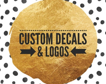 Custom Logo or Decal for Yeti, tumbler, notebooks, laptop - DIY (Decal Only)