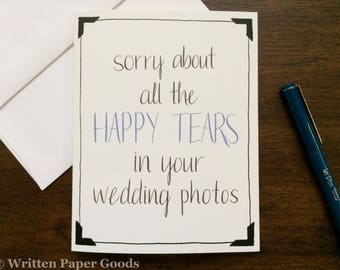 Happy Tears - Witty Wedding Card w/ Illustrated Photo Corners - Sorry Not Sorry - a Funny Card for a Beautiful Couple - Something Blue