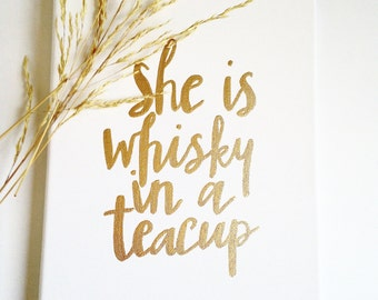 She is whiskey in a teacup, Home Decor, Wall Sign, Dorm Decor, Wall Art, Canvas Sign, Canvas Quote, Black and Gold, Custom Sign, Canvas Art